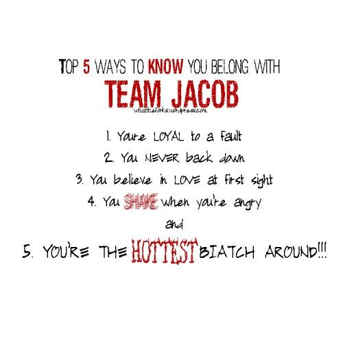 You belong with TEAM JACOB!